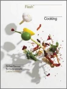 Flash Cooking : Fit Fast Flavours for Busy People, Hardback Book