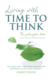Living with Time to Think : The Goddaughter Letters, Paperback Book