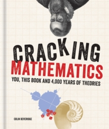 Cracking Mathematics : You, This Book and 4,000 Years of Theories, Hardback Book