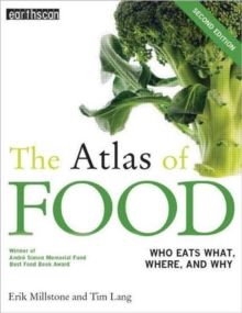 The Atlas of Food : Who Eats What, Where and Why, Paperback Book