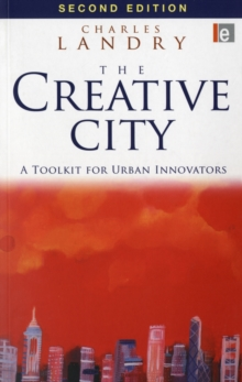 The Creative City : A Toolkit for Urban Innovators, Paperback Book