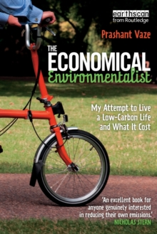 The Economical Environmentalist : My Attempt to Live a Low-Carbon Life and What it Cost, Paperback Book