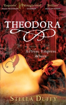 Theodora : Actress, Empress, Whore, Paperback Book