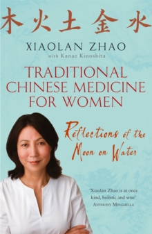 Traditional Chinese Medicine for Women : Reflections of the Moon on Water, Paperback Book