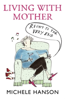 Living with Mother : Right to the Very End, Paperback Book
