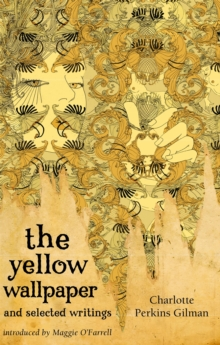 The Yellow Wallpaper and Selected Writings, Paperback Book