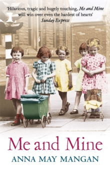 Me and Mine : A Warm-Hearted Memoir of a London Irish Family, Paperback Book