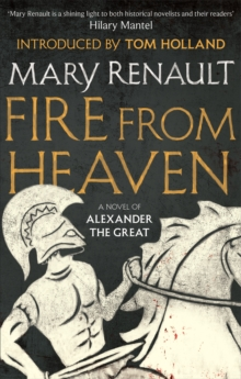 Fire from Heaven : A Novel of Alexander the Great: A Virago Modern Classic, Paperback Book