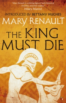 The King Must Die : A Virago Modern Classic, Paperback Book