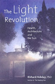The Light Revolution : Health, Architecture, and the Sun, Paperback Book
