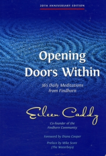 Opening Doors within : 365 Daily Meditations from Findhorn, Paperback Book