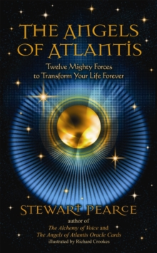 The Angels of Atlantis : Twelve Mighty Forces to Transform Your Life Forever, Paperback Book