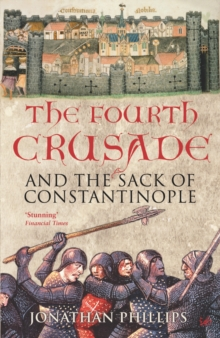 The Fourth Crusade : And the Sack of Constantinople, Paperback Book