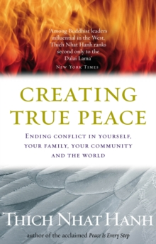Creating True Peace:Ending Conflict in Yourself, Your Community and the World, Paperback Book