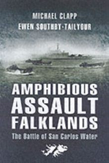 Amphibious Assault Falklands : The Battle of San Carlos Water, Paperback Book