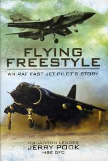 Flying Freestyle : An RAF Fast Jet Pilot's Story, Hardback Book