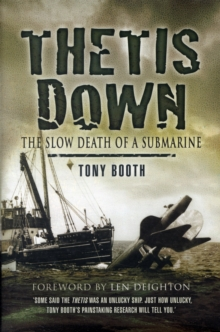 Thetis Down : The Slow Death of a Submarine, Hardback Book