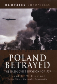 Poland Betrayed : The Nazi-Soviet Invasions of 1939, Hardback Book