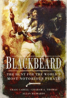 Blackbeard : The Hunt for the World's Most Notorious Pirate, Hardback Book