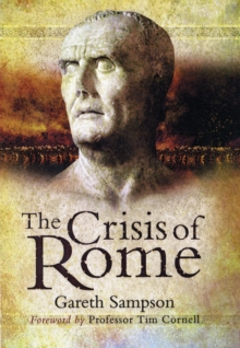 The Crisis of Rome : The Jugurthine and Northern Wars and the Rise of Marius, Hardback Book