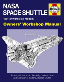 NASA Space Shuttle Manual : An Insight into the Design, Construction and Operation of the NASA Space Shuttle, Hardback Book