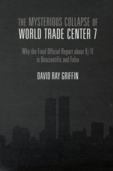 The Mysterious Collapse of World Trade Center 7, Paperback Book