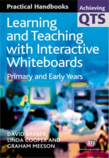 Learning and Teaching with Interactive Whiteboards : Primary and Early Years, Paperback Book