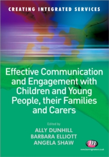 Effective Communication and Engagement with Children and Young People, Their Families and Carers, Paperback Book