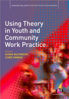 Using Theory in Youth and Community Work Practice, Paperback Book