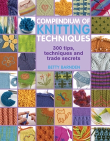 Compendium of Knitting Techniques : 300 Tips, Techniques and Trade Secrets, Paperback Book