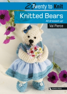 Knitted Bears : All Dressed Up!, Paperback Book