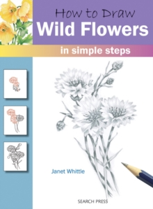 How to Draw Wild Flowers : In Simple Steps, Paperback Book