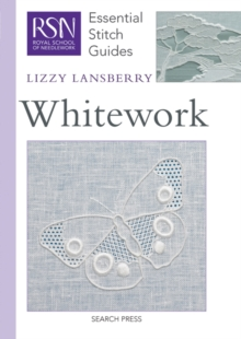 Whitework : Essential Stitch Guides, Spiral bound Book