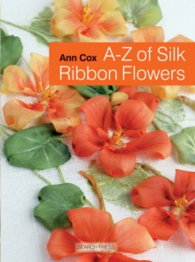 A-Z of Silk Ribbon Flowers, Paperback Book