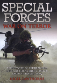 Special Forces War on Terror : True Stories of the Deadliest Missions Behind Enemy Lines in Afghanistan and Iraq, Paperback Book