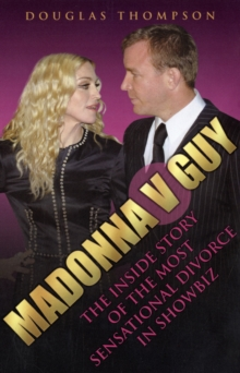 Madonna v Guy : The Inside Story of the Most Sensational Divorce in Showbiz, Paperback Book