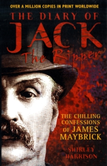 Diary of Jack the Ripper : The Chilling Confessions of James Maybrick, Paperback Book