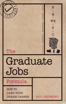 The Graduate Jobs Formula : Improve Your Employability and Land Your Dream Career, Paperback Book