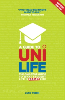 A Guide to Uni Life (Revised Edition) : The one stop guide to what university is REALLY like, Paperback Book