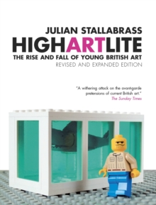 High Art Lite : The Rise and Fall of BritArt, Paperback Book
