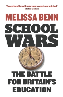 School Wars : The Battle for Britain's Education, Paperback Book