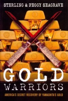 Gold Warriors : America's Secret Recovery of Yamashita's Gold, Paperback Book