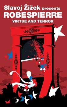Virtue and Terror : Maximilien Robespierre, Paperback Book