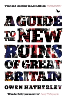 A Guide to the New Ruins of Great Britain, Paperback Book