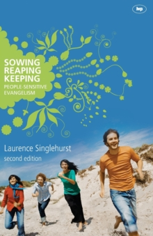 Sowing, Reaping, Keeping : People-Sensitive Evangelism, Paperback Book