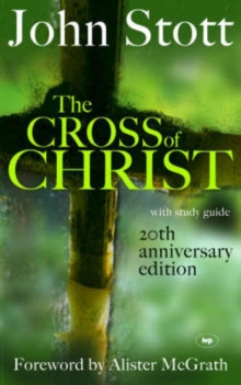 The Cross of Christ : 20th Anniversary Edition, Hardback Book