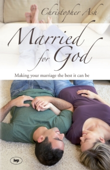 Married for God : Making Your Marriage the Best it Can be, Paperback Book