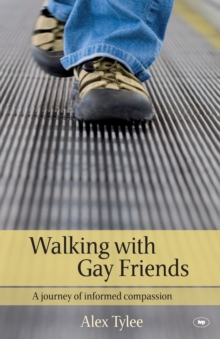 Walking with Gay Friends : A Journey of Informed Compassion, Paperback Book
