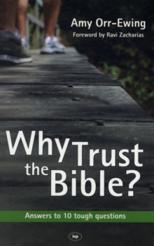 Why Trust the Bible? : Answers to 10 Tough Questions, Paperback Book