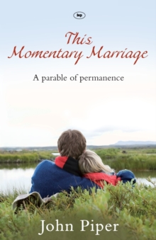 This Momentary Marriage : A Parable of Permanence, Paperback Book